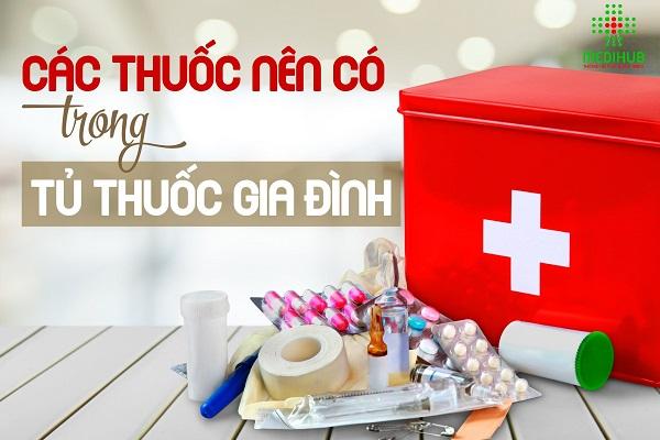 Chuẩn bị sẵn một tủ thuốc gia đình đầy đủ, hợp lý sẽ giúp bạn ứng phó vào các trường hợp khẩn cấp.