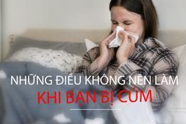 Những điều không nên làm khi bạn bị cúm