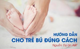 Cho bú đúng cách giúp trẻ nhận 100% dưỡng chất từ sữa mẹ